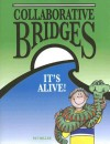 Collaborative Bridges: It's Alive! - Pat Miller