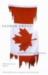 Lament for a Nation: The Defeat of Canadian Nationalism - George Grant