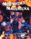 Midnight Mavericks: Reports from the Underground - Gene Gregorits, Chris D., Lydia Lunch, David Peace