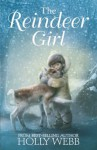 The Reindeer Girl - Holly Webb
