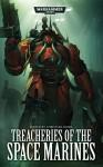 Treacheries of the Space Marines - Christian Dunn