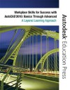 Workplace Skills for Success with AutoCAD 2010: Basics Through Advanced: A Layered Learning Approach - Gary Koser, Dean Zirwas, Autodesk