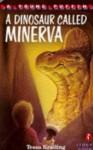 A Dinosaur called Minerva - Tessa Krailing