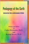 Pedagogy of the Earth: Education for a Sustainable Future - Carlos Hernandez, Rashmi Mayur