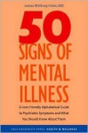 50 Signs of Mental Illness: A Guide to Understanding Mental Health - James Whitney Hicks