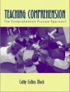 Teaching Comprehension: The Comprehension Process Approach - Cathy Collins Block
