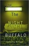 The Night Buffalo - Guillermo Arriaga