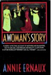 A Woman's Story - Annie Ernaux, Tanya Leslie