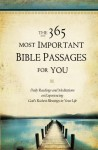 The 365 Most Important Bible Passages for You: Daily Readings and Meditations on Experiencing God's Richest Blessings in Your Life - Jonathan Rogers, Dwight A. Clough, Beth Lueders, Lila Empson Wavering