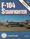 F-104 Starfighter: In Detail and Scale - Bert Kinzey