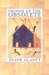 Primer of the Obsolete - Diane Glancy
