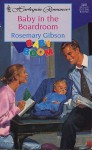 Baby in the Boardroom - Rosemary Gibson
