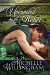 Unraveled by the Rebel - Michelle Willingham