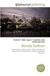 Manila Galleon - Agnes F. Vandome, John McBrewster, Sam B Miller II