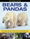 Exploring Nature: Bears & Pandas: An Intriguing Insight Into the Lives of Brown Bears, Polar Bears, Black Bears, Pandas and Others, with 190 Exciting Images. - Michael Bright