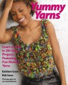 Yummy Yarns: Learn to Knit in 20+ Easy Projects Featuring Fun Novelty Yarns - Kathleen Greco, Nick Greco