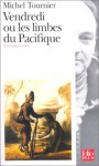 Vendredi ou les limbes du Pacifique - Michel Tournier, Arlette Bouloumié