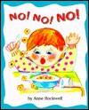 No! No! No! - Anne F. Rockwell