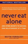 Never Eat Alone: And Other Secrets to Success, One Relationship at a Time - Keith Ferrazzi, Tahl Raz