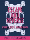 Escape and Reverse - Chelsey Johnson