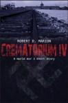 Crematorium IV - Robert Marion