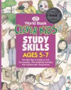 Clever Kids Study Skills: Ages 5-7 - World Book Inc.