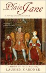 Plain Jane: A Novel of Jane Seymour (Tudor Women Series) - Laurien Gardner