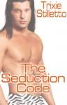 The Seduction Code - Trixie Stilletto