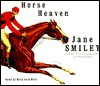 Horse Heaven - Jane Smiley, Mary Beth Hurt