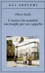 L'uomo che scambiò sua moglie per un cappello - Oliver Sacks, Clara Morena