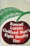 Civilized Man's Eight Deadly Sins - Konrad Lorenz, Marjorie Latzke
