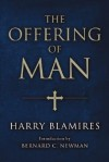 The Offering of Man - Harry Blamires, Bernard Newman