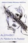 Aleph-Bet: An Alphabet for the Perplexed - Joshua Cohen