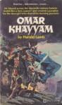 Omar Khayyam - Harold Lamb