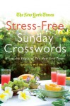 The New York Times Stress-Free Sunday Crosswords: From the Pages of The New York Times - Will Shortz