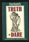 Truth or Dare: Encounters With Power, Authority and Mystery - Starhawk