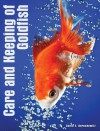 Care and Keeping of Goldfish - David E. Boruchowitz