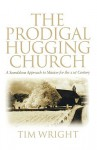 Prodigal Hugging Church - Tim Wright