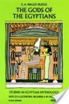 The Gods of the Egyptians, Volume 1 - E.A. Wallis Budge