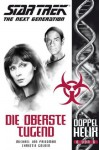 Die Oberste Tugend (Star Trek: The Next Generation: Doppelhelix, #6) - Michael Jan Friedman, Christie Golden, Nicolas Sturm, Peter Osteried