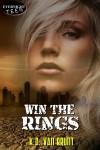Win the Rings - K.D. Van Brunt