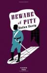 Beware of Pity. Stefan Zweig - Stefan Zweig