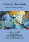Change Artistry Reader - Johanna Rothman, Esther Derby, Gerald M. Weinberg, Don Gray