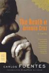 The Death of Artemio Cruz: A Novel (FSG Classics) - Carlos Fuentes, Alfred MacAdam