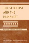 The Scientist and the Humanist: A Festschrift in Honor of Elliot Aronson - Marti Hope Gonzales, Carol Tavris, Joshua Aronson