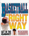 Basketball, The Right Way (Get in the Game! with Robin Roberts) - Robin Roberts