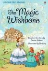 The Magic Wishbone. Retold by Mary Sebag-Montefiore - Mary Sebag-Montefiore
