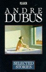 Selected stories - Andre Dubus