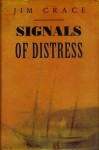 Signals Of Distress - Jim Crace