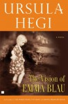 The Vision of Emma Blau - Ursula Hegi
